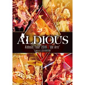 """ライヴDVD 『Aldious Tour 2018 """"We Are"""" Live at LIQUIDROOM』オフィシャル・ウェブサイト限定盤"""