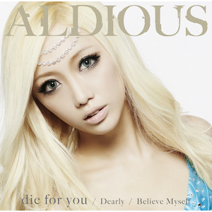 Aldious「die for you / Dearly / Believe Myself」DVD付限定盤A(CD+DVD)