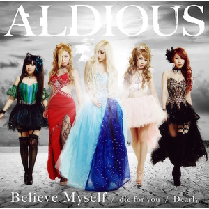 Aldious「die for you / Dearly / Believe Myself」DVD付限定盤B(CD+DVD)