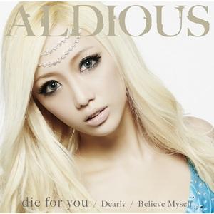 【50パーセントOFF】Aldious 6thシングル『die for you / Dearly / Believe Myself』DVD付限定盤A(CD+DVD)
