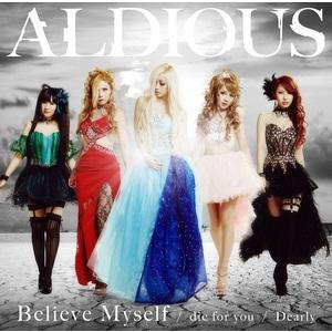 【50パーセントOFF】Aldious6thシングル『dieforyou/Dearly/BelieveMyself』DVD付限定盤B(CD+DVD)